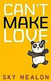 Can't Make Love