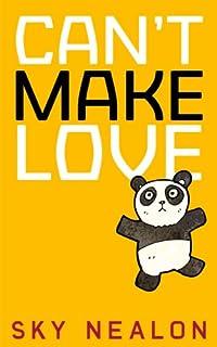 (FREE on 6/18) Can't Make Love by Sky Nealon - http://eBooksHabit.com