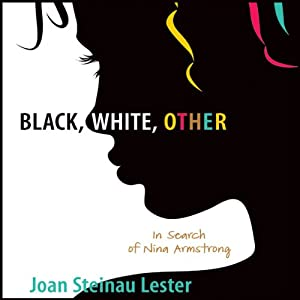 Black, White, Other: In Search of Nina Armstrong | [Joan Steinau Lester]