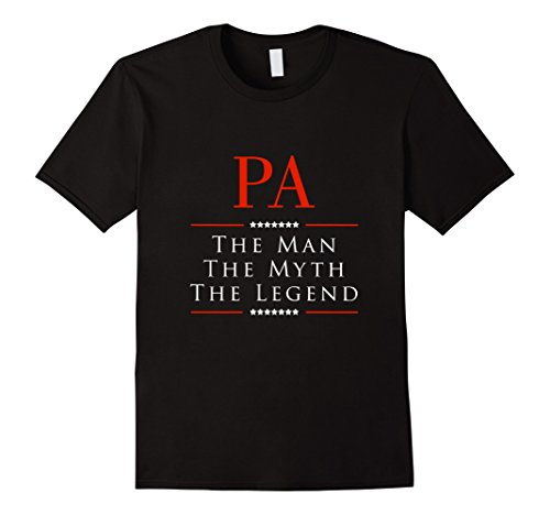 Pa The Man The Myth The Legend Great Gift for PA Tshirt - Male XL - Black
