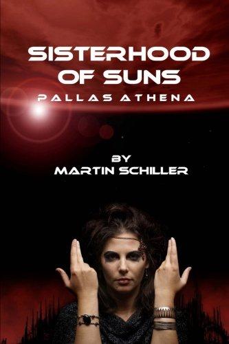 Book: Sisterhood of Suns - Pallas Athena by Martin Schiller