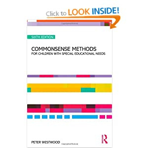 Commonsense Methods for Children with Special Educational Needs Peter S. Westwood