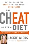 The Cheat System Diet: Eat the Foods You Crave and Lose Weight Even Faster: Cheat to Lose 12 LBS in…