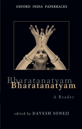 Bharatanatyam: A Reader (Oxford India Paperbacks)