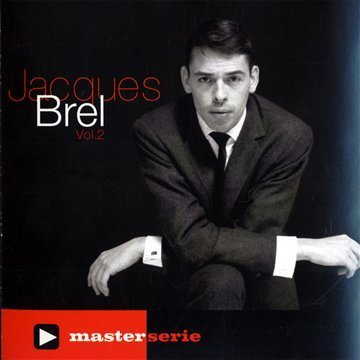 Jacques Brel - Master Serie Vol.2 By Jacques Brel - Zortam Music