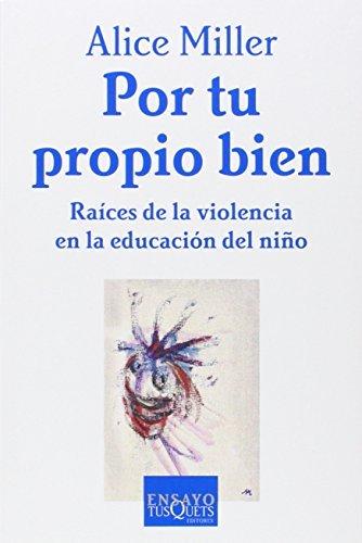 Por Tu Propio Bien/for Your Own Good (Spanish Edition) by Alice Miller (1998-12-01) (Alice Miller For Your Own Good compare prices)