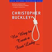 No Way to Treat a First Lady | [Christopher Buckley]
