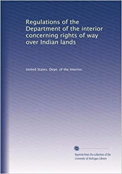 regulations of the department of the interior concerning rights of way indian lands united