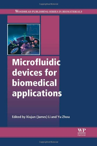 Microfluidic Devices For Biomedical Applications (Woodhead Publishing Series In Biomaterials)