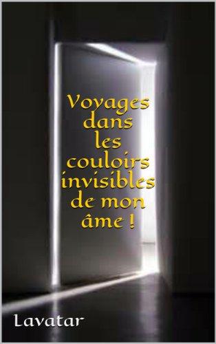 Couverture du livre Voyages dans les couloirs invisibles de mon âme.