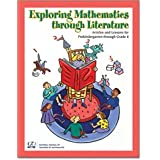 Exploring Mathematics Through Literature: Articles and Lessons for Prekindergarten Through Grade 8 ~ Diane Thiessen