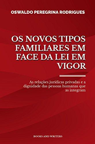 os-novos-tipos-familiares-em-face-da-lei-em-vigor-portuguese-edition