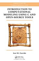 Introduction to Computational Modeling Using C and Open-Source Tools Front Cover