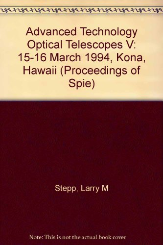 Advanced Technology Optical Telescopes 5: Proceedings : 15-16 March 1994 Kona, Hawaii (Proceedings Of Spie)