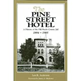 The Pine Street Hotel: A History of the Old Bucks County Jail, 1884-1985