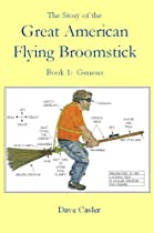 The Story of the American Flying Broomstick, Book 1: Genesis