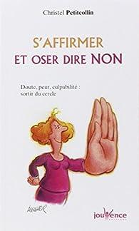S Affirmer Et Oser Dire Non Christel Petitcollin Babelio