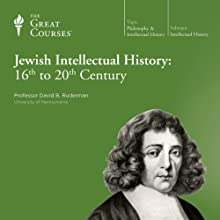 Jewish Intellectual History: 16th to 20th Century Lecture by  The Great Courses Narrated by Professor David B. Ruderman