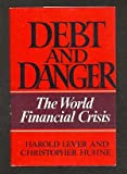 Debt and Danger: The World Financial Crisis