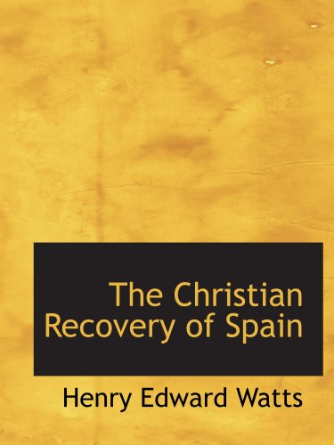 The Christian Recovery of Spain