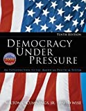 Democracy Under Pressure Tenth Edition / Voices in Democracy Bundle (An Instroduction to the American Political System)