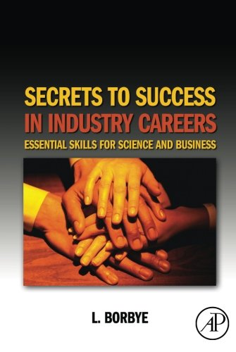 Secrets to Success in Industry Careers: Essential Skills...