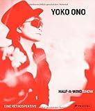 Yoko Ono: Half-A-Wind Show