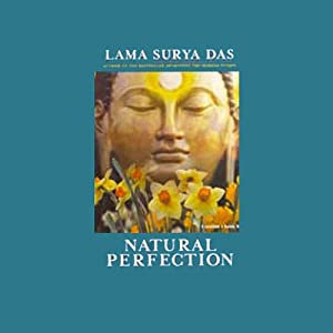 Natural Perfection: Teachings, Meditations, and Chants in the Dzogchen Tradition of Tibet | [Lama Surya Das]