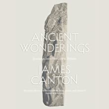 Ancient Wonderings: Journeys into Prehistoric Britain Audiobook by James Canton Narrated by James Canton