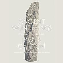 Ancient Wonderings: Journeys into Prehistoric Britain | Livre audio Auteur(s) : James Canton Narrateur(s) : James Canton
