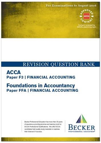 ACCA - F3 Financial Accounting (for Exams Up to August 2016): Revision Question Bank