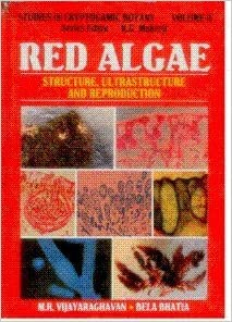 Red-Algae: Structure, Ultrastructure and Reproduction: Vol ...