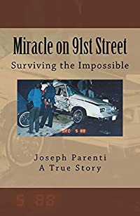 Miracle On 91st Street: Surviving The Impossible by Joseph Parenti ebook deal
