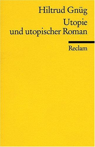 Utopie und utopischer Roman: (Literaturstudium)