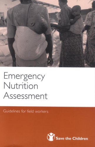 Emergency Nutrition Assessment: Guidelines For Field Workers
