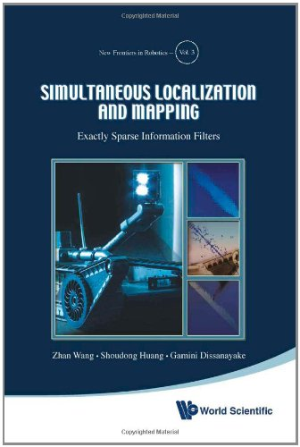 Simultaneous Localization And Mapping: Exactly Sparse Information Filters (New Frontiers In Robotics)