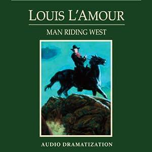 Man Riding West (Dramatized) Performance