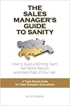 The Sales Manager's Guide To Sanity
