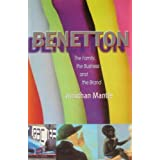 Benetton: The Family, the Business, and the Brand