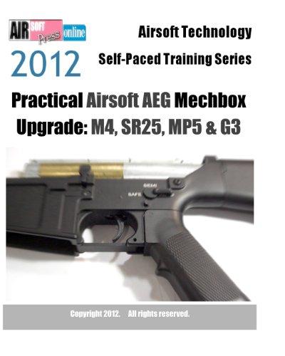 2012 Airsoft Technology Self-Paced Training Series Practical Airsoft Aeg Mechbox Upgrade: M4, Sr25, Mp5 & G3