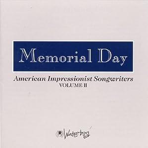 Memorial Day: American Impressionist Songwriters Volume II