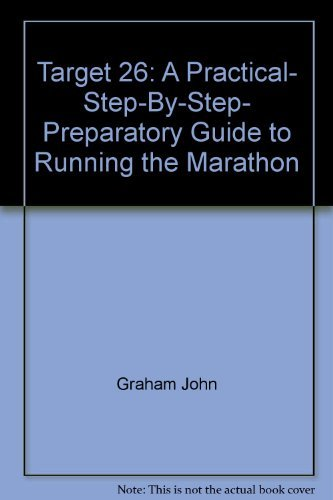 Image for Target 26: A practical, step-by-step, preparatory guide to running the marathon