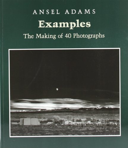 Examples: The Making of 40 Photographs: Ansel Adams: 9780821217504: Amazon.com: Books