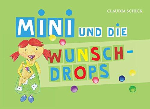 mini-und-die-wunsch-drops-geschichte-und-bilder-von-claudia-schick