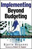 img - for Implementing Beyond Budgeting : Unlocking the Performance Potential (Hardcover)--by Bjarte Bogsnes [2008 Edition] book / textbook / text book