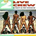 2 Live Crew - As Nasty As They Wanna Be [Vinilo]