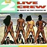 2 Live Crew As Nasty As They Wanna Be [VINYL]