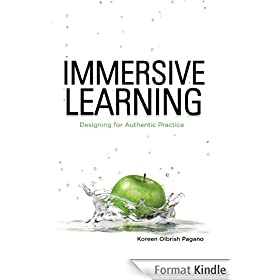 Immersive Learning: Designing for Authentic Practice (English Edition)