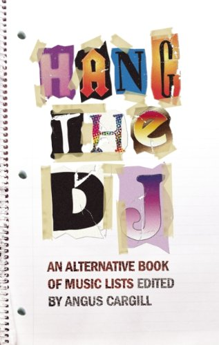 Image for Hang the DJ: An Alternative Book of Music Lists