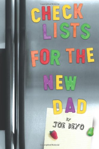Checklists For The New Dad: The Expectant Father'S Guide To Pregnancy, Delivery, And Baby'S First Year